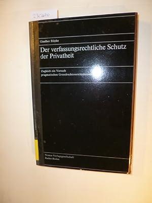 Der verfassungsrechtliche Schutz der Privatheit : zugleich ein Versuch pragmatischen ...