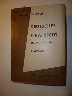Deutsches Strafrecht - Besonderer Teil. Ein Lehrbuch: Maurach, Reinhart
