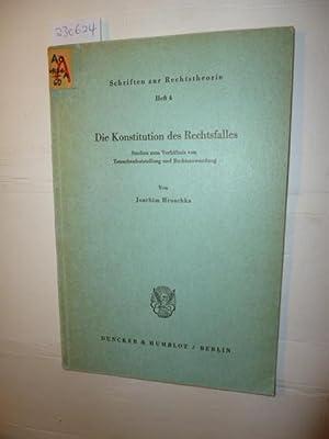 Die Konstitution des Rechtsfalles : Studien zum Verhältnis von Tatsachenfeststellung und ...