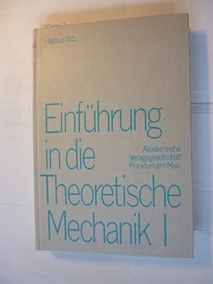 Einführung in die theoretische Mechanik I : Mechanik der Kräfte: Volz, Helmut