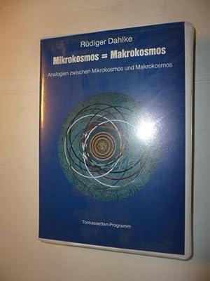 Mikrokosmos = Makrokosmos - Analogien zwischen Mikrokosmos und Makrokosmos: Dahlke, Ruediger