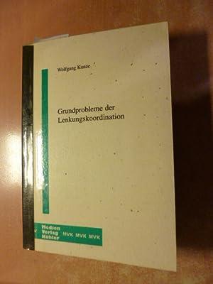 Grundprobleme der Lenkungskoordination : dargestellt am Beispiel der rechtlichen Bewältigung ...
