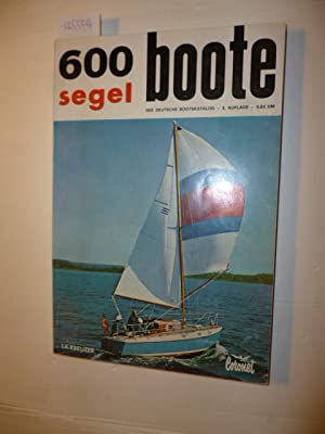 600 SEGELBOOTE 3.Aufl. 1967 DER DEUTSCHE BOOTSKATALOG: Schult, Joachim; Knorr, Elfriede
