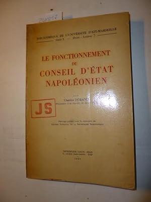 LE FONCTIONNEMENT DU CONSEIL D?ETAT NAPOLEONIEN (=Bibliothèque de l?Université d?...