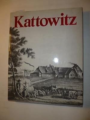 Kattowitz : seine Geschichte u. Gegenwart ; e. Jubiläumsbuch zum 120. Gründungsjahr: ...