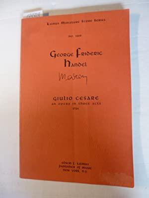 Giulio Cesare: An Opera in Three Acts (1724) (Kalmus Miniature Scores Series No. 1269): Handel, ...