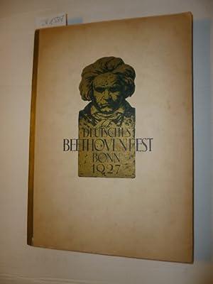 Deutsches Beethoven-Fest Bonn vom 21. bis 31. Mai 1927. Unter dem Protektorat des Herrn Reichspr&...