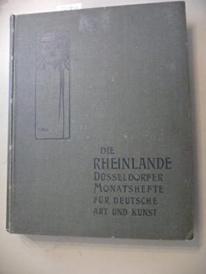 Die Rheinlande. Monatsschrift für Deutsche Kunst (auf Deckel außen : Düsseldorfer ...