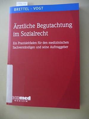 Ärztliche Begutachtung im Sozialrecht : ein Praxisleitfaden für den medizinischen ...