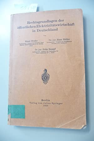 Rechtsgrundlagen der Elektrizitätswirtschaft in Deutschland: Ernst Henke; Dr. Hans Müller; Dr....
