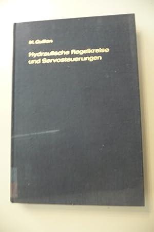 Hydraulische Regelkreise und Servosteuerungen. Grundlagen, Berechnung und Anwendungen: Guillon, M