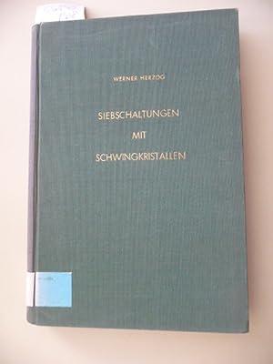 Siebschaltungen mit Schwingkristallen - mit 330 Abb.: Herzog, Werner