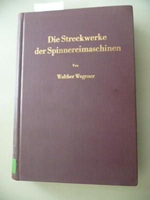 Die Streckwerke von Spinnereimaschinen: Walther Wegener