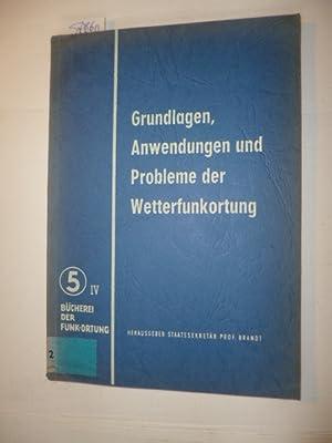 Grundlagen, Anwendungen und Probleme der Wetterfunkortung (=Ausschuss für Funkortung / B&...