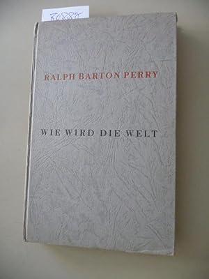 Wie wird die Welt: Perry, Ralph Barton