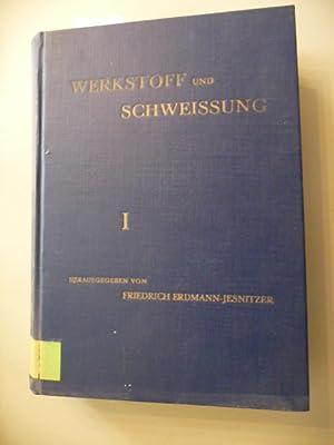 Werkstoff Und Schweissung. Handbuch für die Werkstoff- und Werkstoffbedingte Verfahrenstechnik...