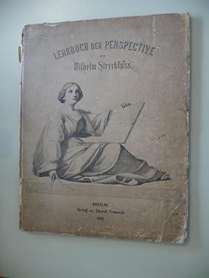 Lehrbuch der Perspective: Wilhelm Streckfuß