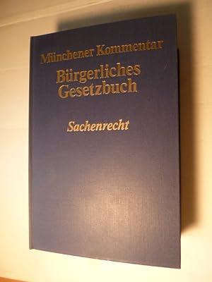 Münchner Kommentar zum Bürgerlichen Gesetzbuch : Teil: 4. Sachenrecht (§§ 854 -...