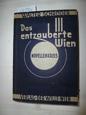 Das entzauberte Wien. Novellenkreis.: Schröder, Walter