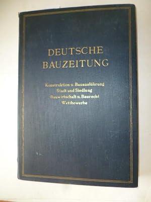 Deutsche Bauzeitung (Konstruktion und Bauausführung - Stadt und Siedlung - Bauwurtschaft u. ...