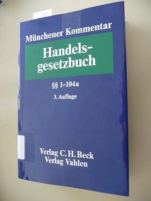 Münchener Kommentar zum Handelsgesetzbuch : Teil: 1 : 1. Buch. Handelsstand, §§ 1-...