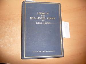 Lehrbuch der Organischen Chemie: Braun, Julius v.