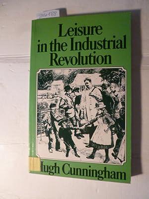 Leisure in the industrial revolution : c.: Cunningham, Hugh