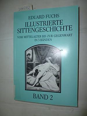 Illustrierte Sittengeschichte: Vom Mittelalter bis zur Gegenwart: Fuchs, Eduard