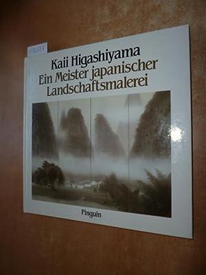 Kaii Higashiyama : e. Meister japan. Landschaftsmalerei: Higashiyama, Kaii [Ill.]
