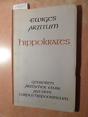 Gedanken ärztlicher Ethik aus dem Corpus Hippocraticum.: Hippokrates [Hippocrates]