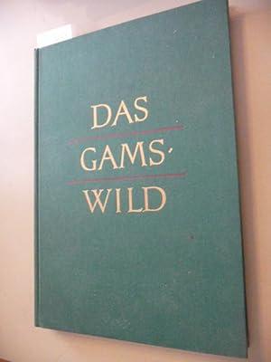 Das Gamswild : Naturgeschichte, Verhalten, Ökologie, Hege: Knaus, Werner ;