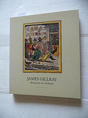 James Gillray : 1757 - 1815, Meisterwerke: Gillray, James [Ill.]