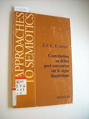 Contribution au débat post-Saussurien sur le signe: Koerner, E. F.