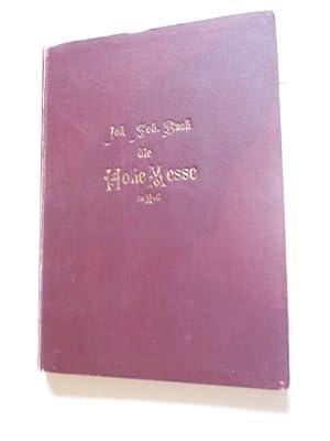 Die Hohe Messe in H Moll. -: Bach, Johann Sebastian