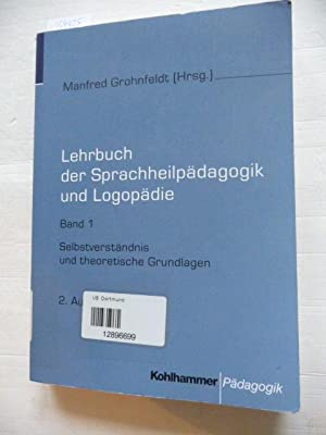 Lehrbuch der Sprachheilpädagogik und Logopädie : Band: Grohnfeldt, Manfred [Hrsg.]