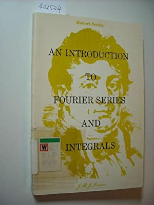 An introduction to Fourier series and integrals: Seeley, Robert T.