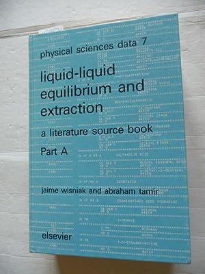 Liquid-Liquid Equilibrium and Extraction: A Literature Source: Wisniak, Jaime -