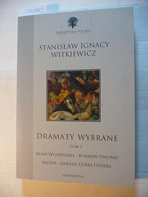 Dramaty wybrane (Biblioteka polska) - Tom I: Stanislaw Ignacy Witkiewicz