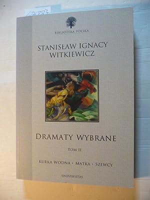 Dramaty wybrane (Biblioteka polska) - Tom II: Stanislaw Ignacy Witkiewicz