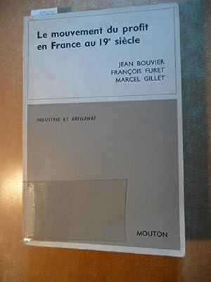 Le mouvement du profit en France au: Bouvier, Jean, François