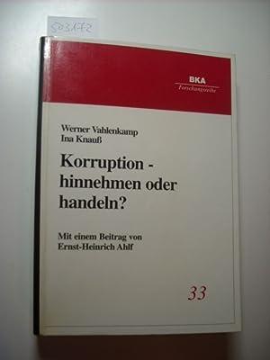 Korruption - hinnehmen oder handeln? Korruption -: Vahlenkamp, Werner ;