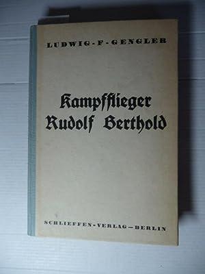 Kampfflieger Rudolf Berthold (Sieger in 44 Luftschlachten.: Gengler, Ludwig F.