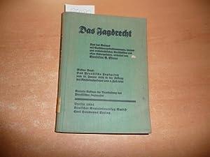 Das Jagdrecht - Text des Gesetzes mit Ausführungsbestimmungen, landes- und reichsrechtlichen ...