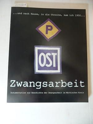 OST - Zwangsarbeit. Dokumentation zur Geschichte der: Biroth, Ulrich (Redaktion)