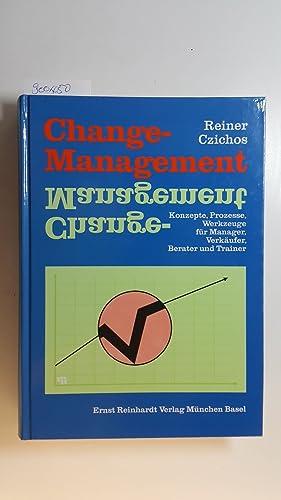 Change-Management : Konzepte, Prozesse, Werkzeuge für Manager,: Czichos, Reiner