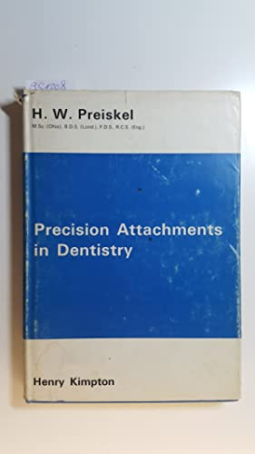 Precision Attachments in Dentistry. An Introductory Manual: Preiskel, H.W.