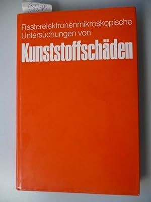 Rasterelektronenmikroskopische Untersuchungen von Kunststoffschäden: Engel, Lothar ; Klingele,...