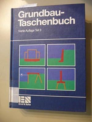 Grundbau-Taschenbuch . - (Ausg. in 3 Teilen). - Teil 3.: Smoltczyk, Ulrich [Hrsg.]