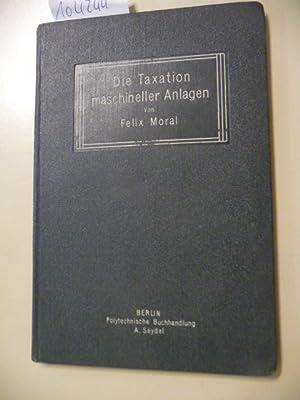 Die Taxation maschineller Anlagen: Moral, Felix