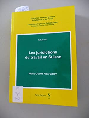 Les jurisdictions du travail en Suisse: Marie-Josee Alex Galley